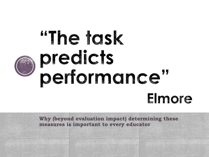 """""""The task predicts performance"""""""