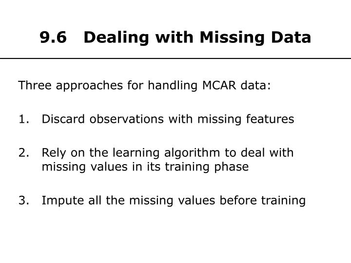 9.6   Dealing with Missing Data