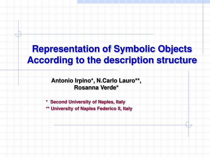 Representation of Symbolic Objects According to the description structure