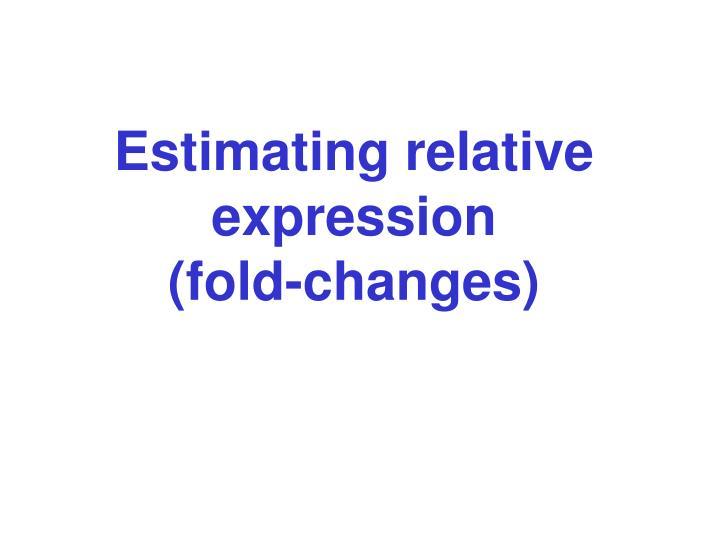 Estimating relative expression