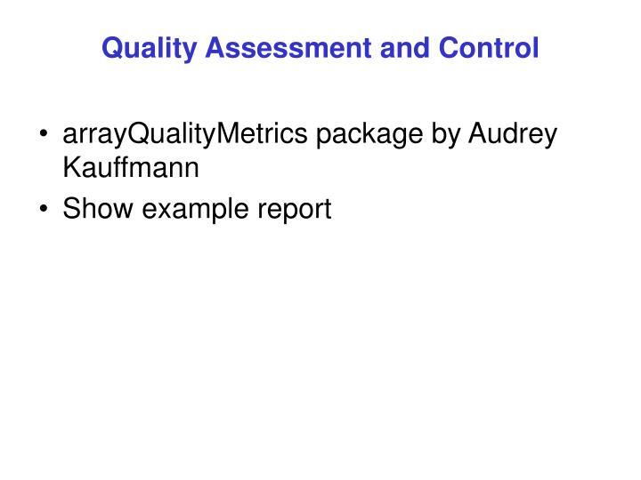 arrayQualityMetrics package by Audrey Kauffmann