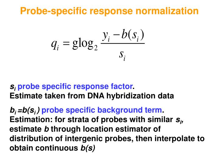 Probe-specific response normalization