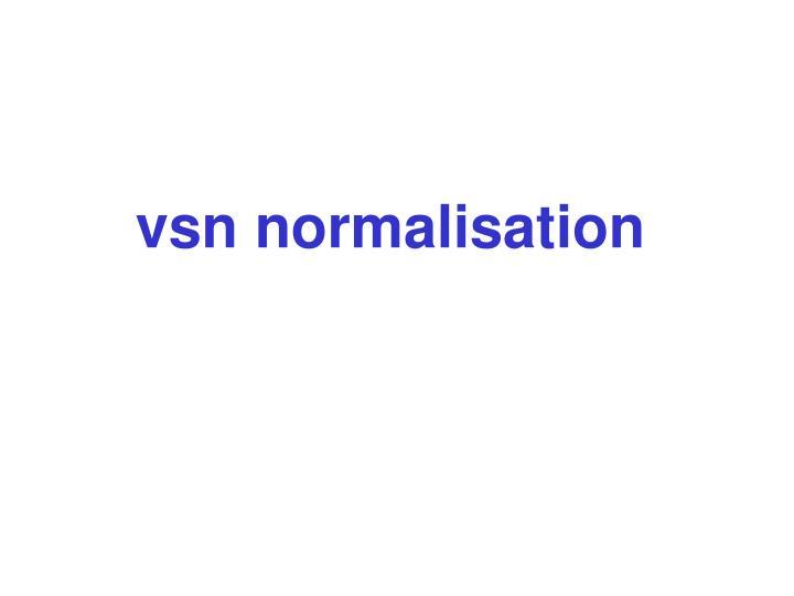 vsn normalisation
