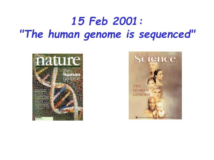 15 feb 2001 the human genome is sequenced