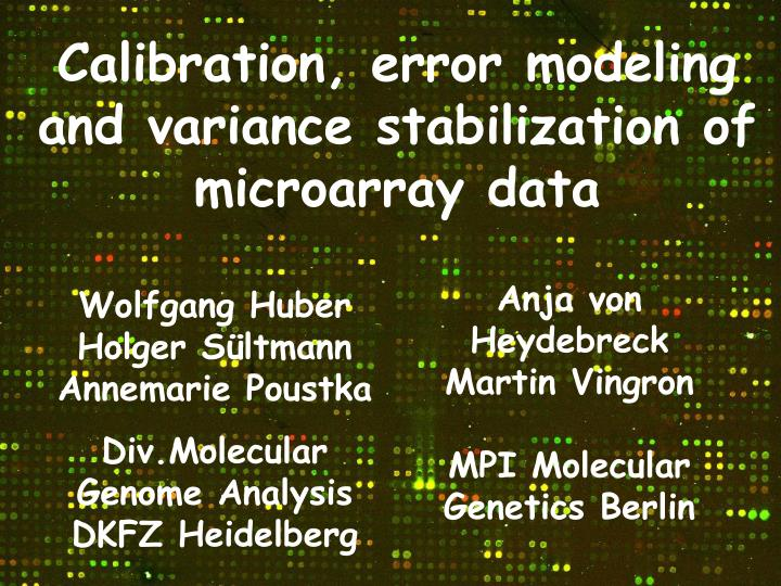 Calibration error modeling and variance stabilization of microarray data