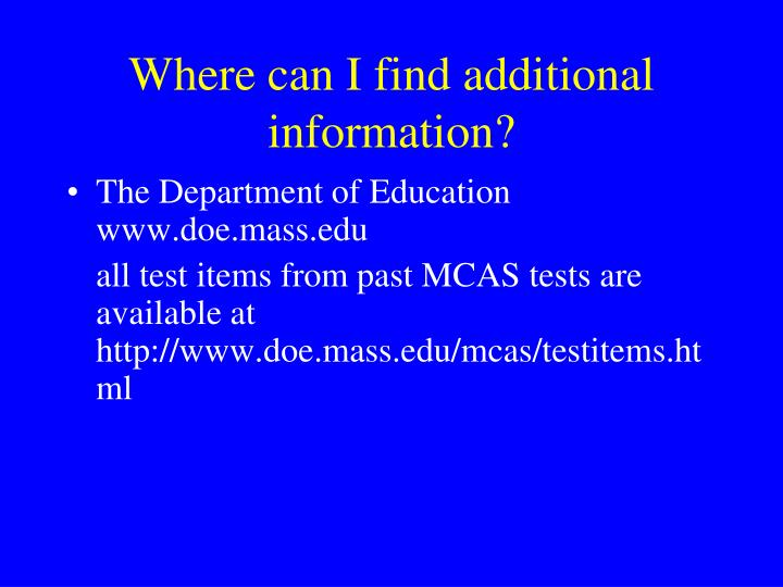 Where can I find additional information?