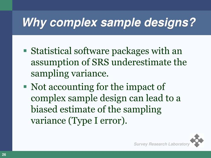 Why complex sample designs?
