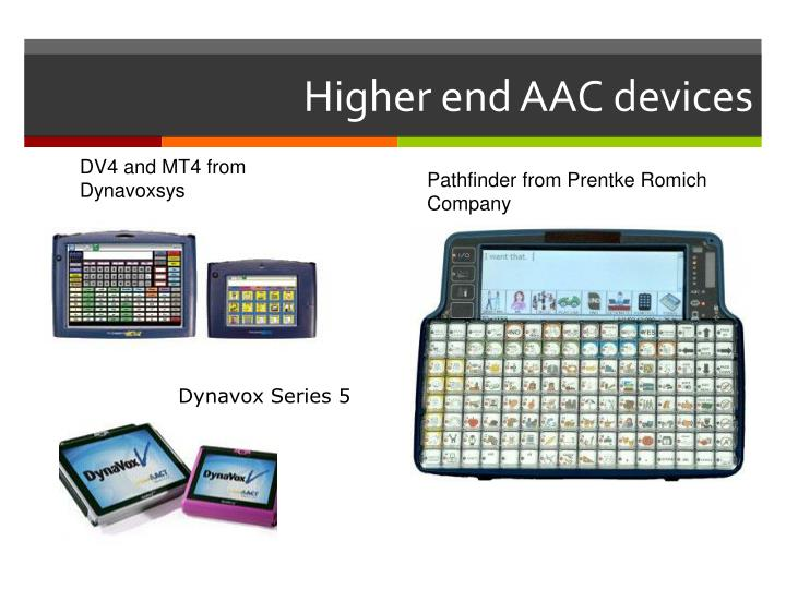 Higher end AAC devices