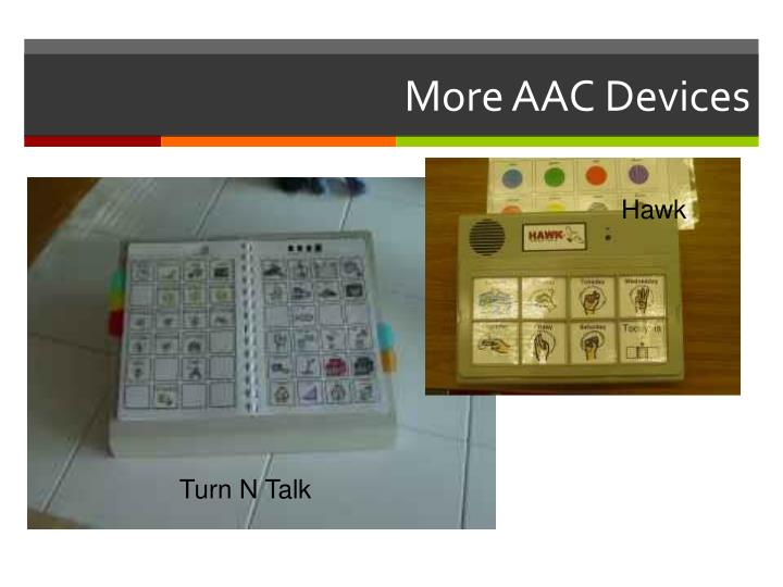 More AAC Devices