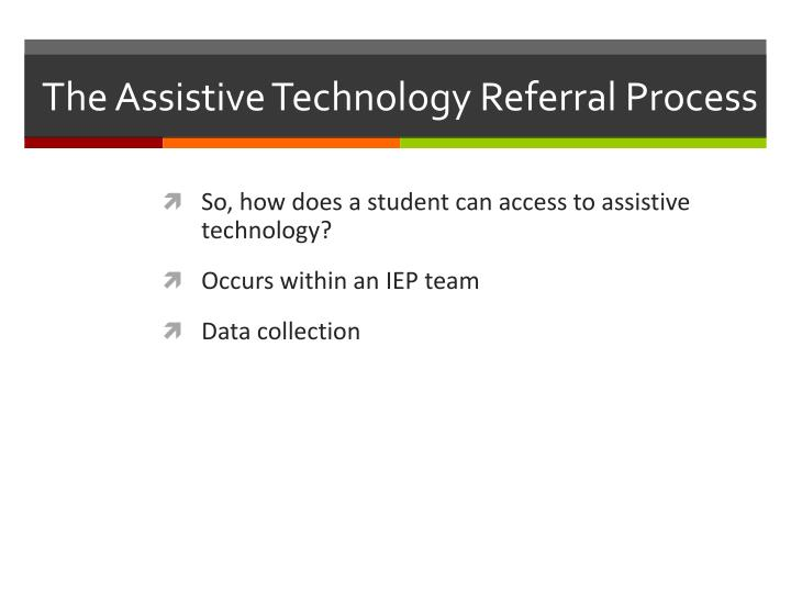 The Assistive Technology Referral Process