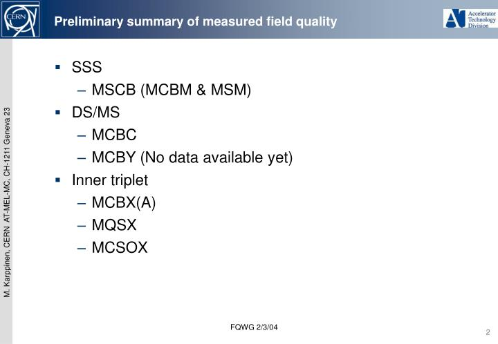 Preliminary summary of measured field quality