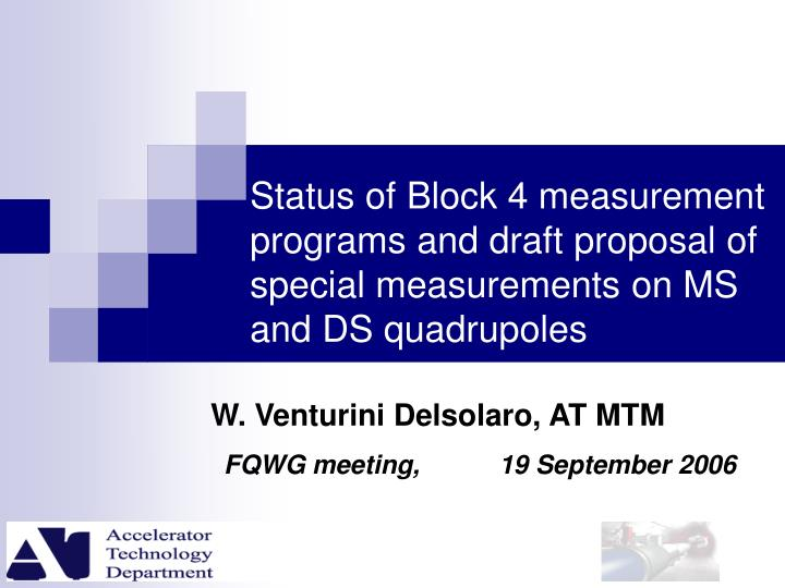 Status of Block 4 measurement programs and draft proposal of special measurements on MS and DS quadrupoles