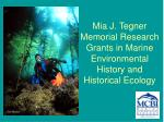 mia j tegner memorial research grants in marine environmental history and historical ecology