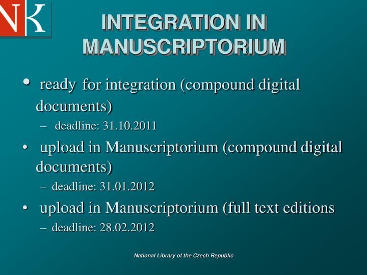 INTEGRATION IN MANUSCRIPTORIUM