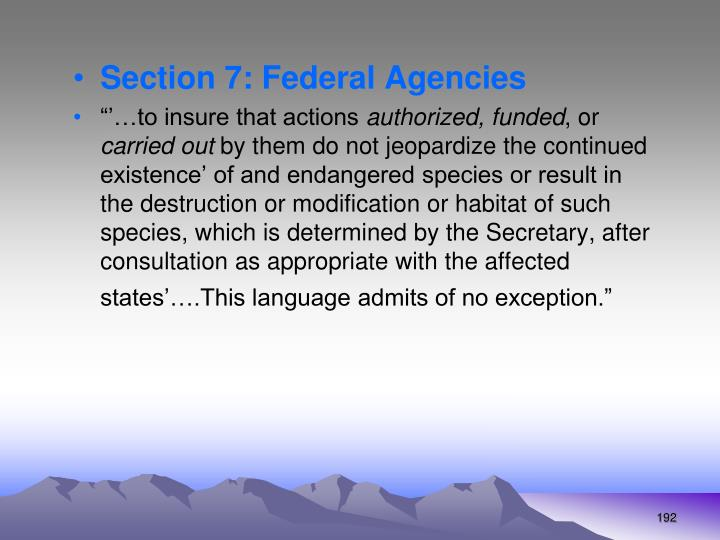 Section 7: Federal Agencies
