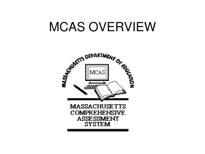 MCAS OVERVIEW