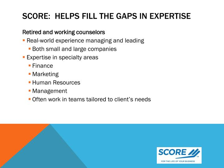 SCORE:  Helps Fill the Gaps in Expertise