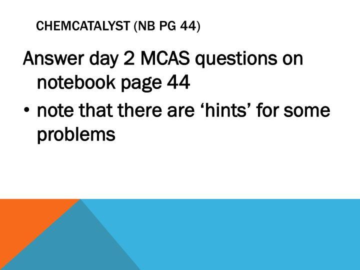 CHEMCATALYST (NB PG 44)