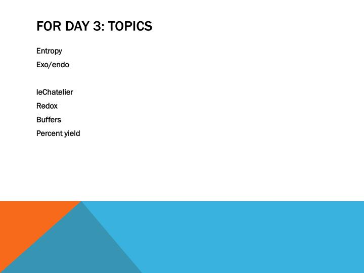FOR DAY 3: TOPICS