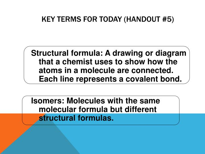 KEY TERMS FOR TODAY (HANDOUT #5)