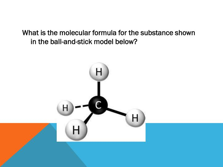 What is the molecular formula for the substance shown in the ball-and-stick model below?