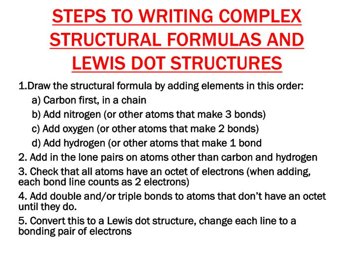 STEPS TO WRITING COMPLEX STRUCTURAL FORMULAS AND LEWIS DOT STRUCTURES