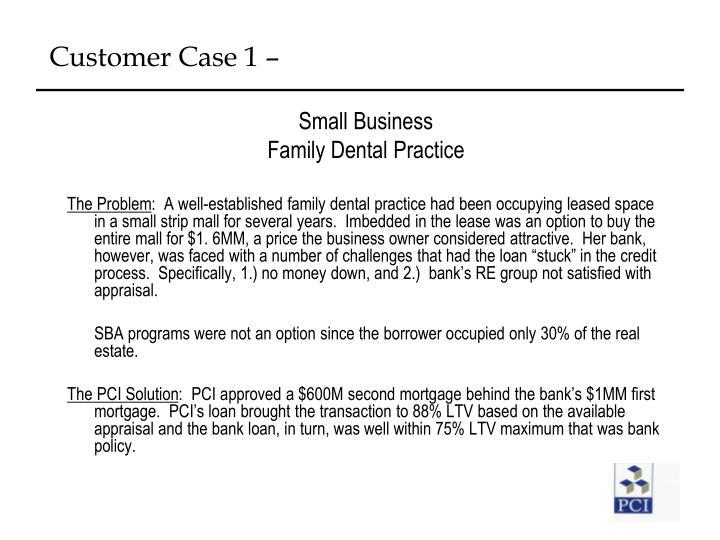 Customer Case 1 –