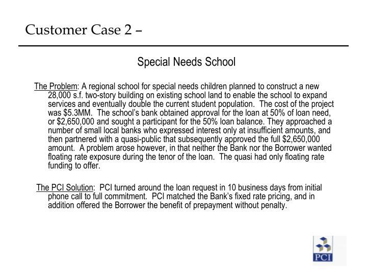 Customer Case 2 –