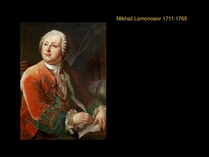 Mikhail Lomonosov 1711-1765
