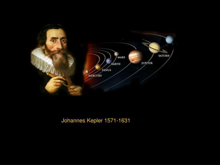 Johannes Kepler 1571-1631