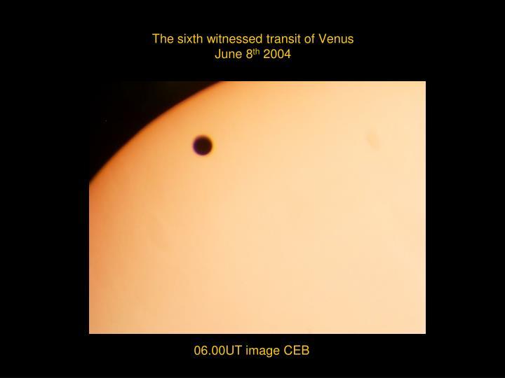 The sixth witnessed transit of Venus