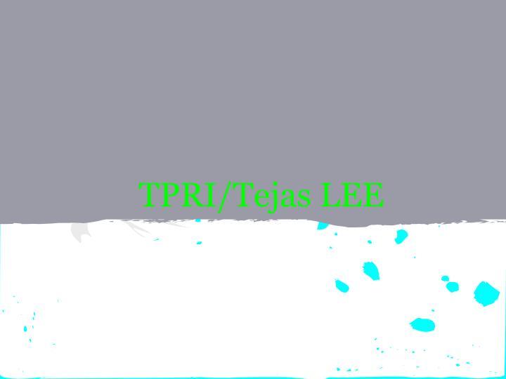TPRI/Tejas LEE