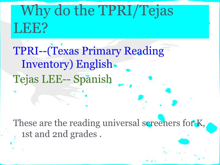 Why do the TPRI/Tejas LEE?