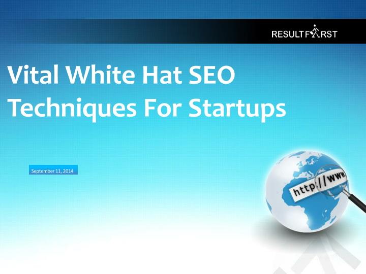 Vital white hat seo techniques for startups