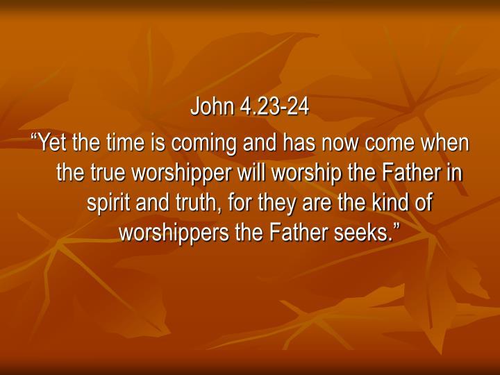 John 4.23-24