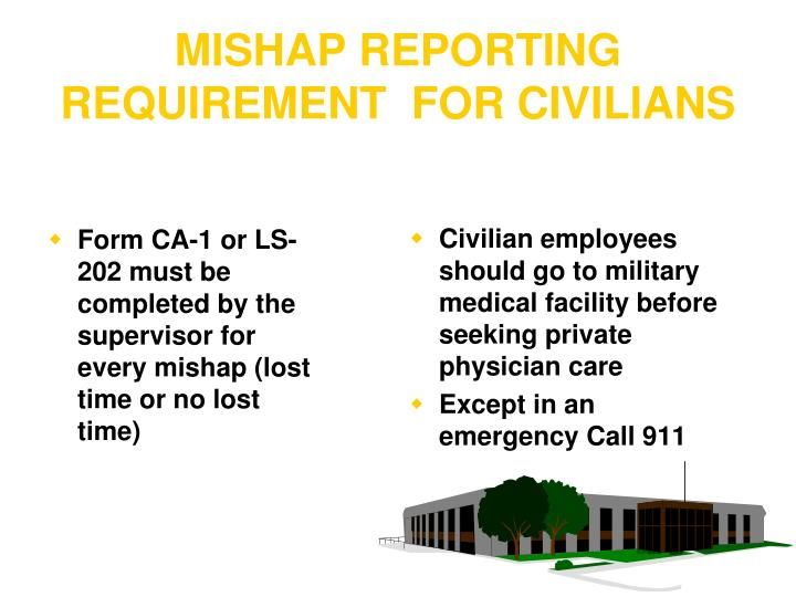 MISHAP REPORTING REQUIREMENT  FOR CIVILIANS
