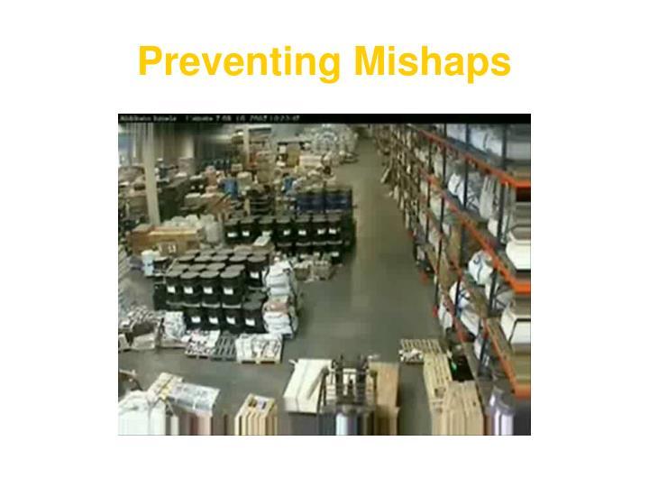 Preventing Mishaps