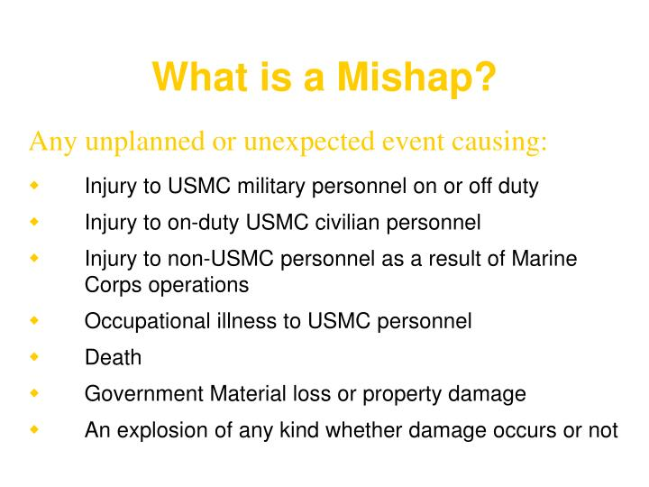 What is a Mishap?