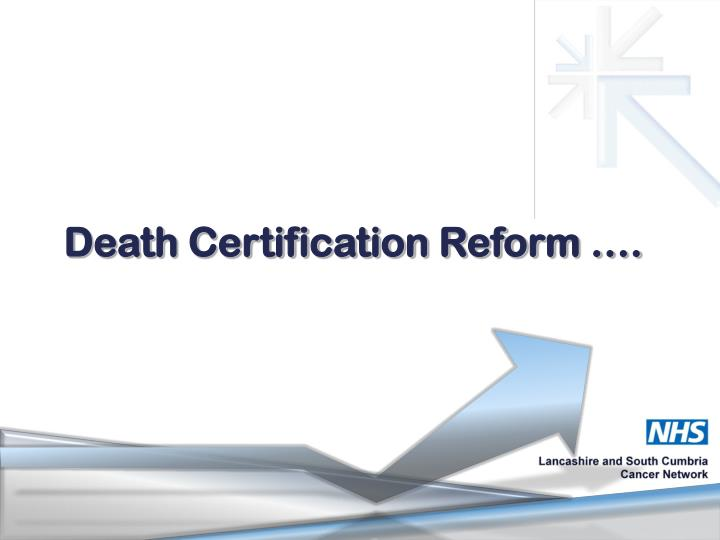 Death Certification Reform ….
