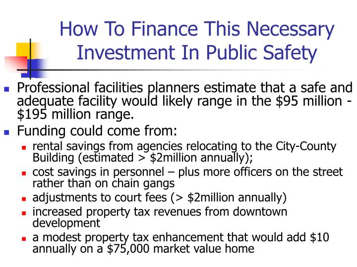 How To Finance This Necessary Investment In Public Safety