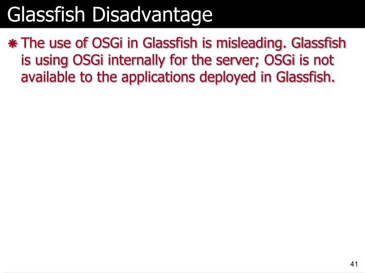 Glassfish Disadvantage