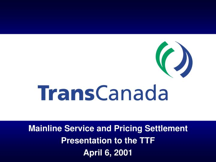 Mainline Service and Pricing Settlement