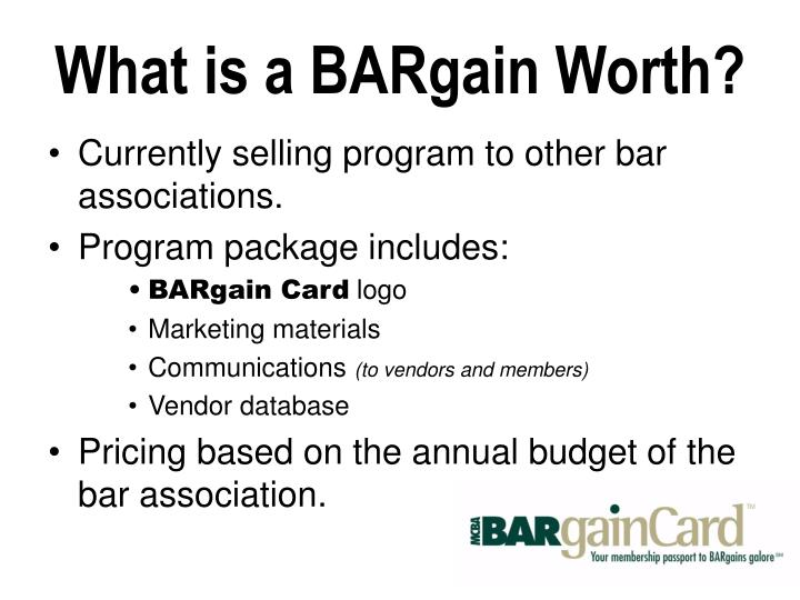 What is a BARgain Worth?