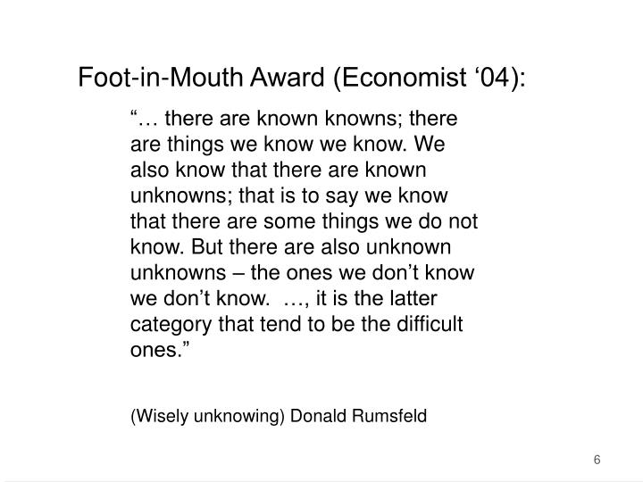 Foot-in-Mouth Award (Economist '04):