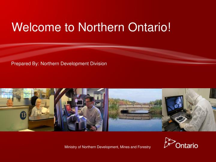 Welcome to Northern Ontario!