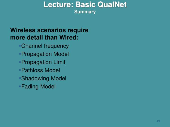 Wireless scenarios require more detail than Wired: