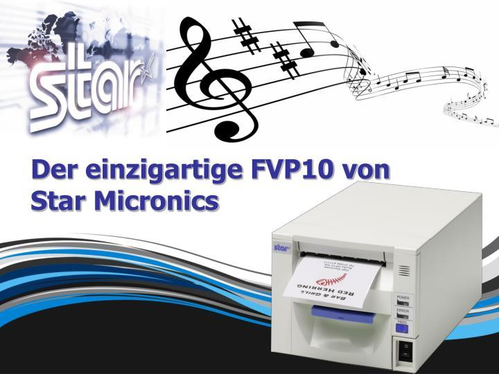 Der einzigartige FVP10 von Star Micronics