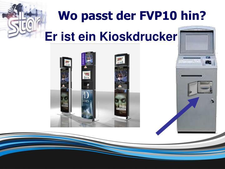 Wo passt der FVP10 hin?