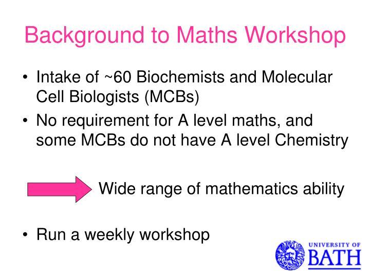 Background to Maths Workshop