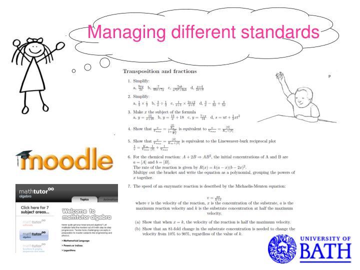 Managing different standards